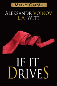 If It Drives by Aleksandr Voinov & LA Witt